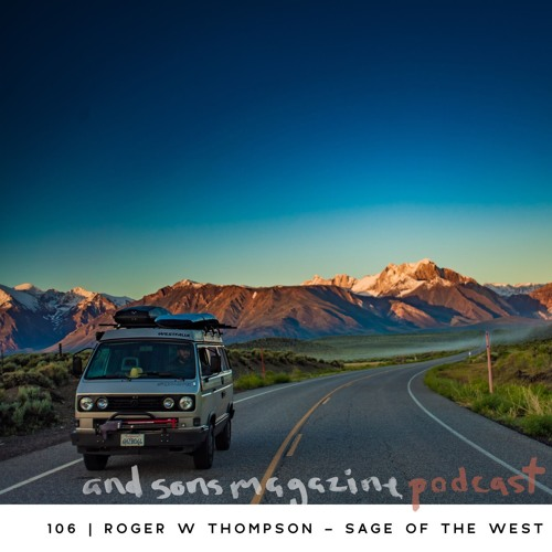 106 | Roger Thompson - Sage of the West