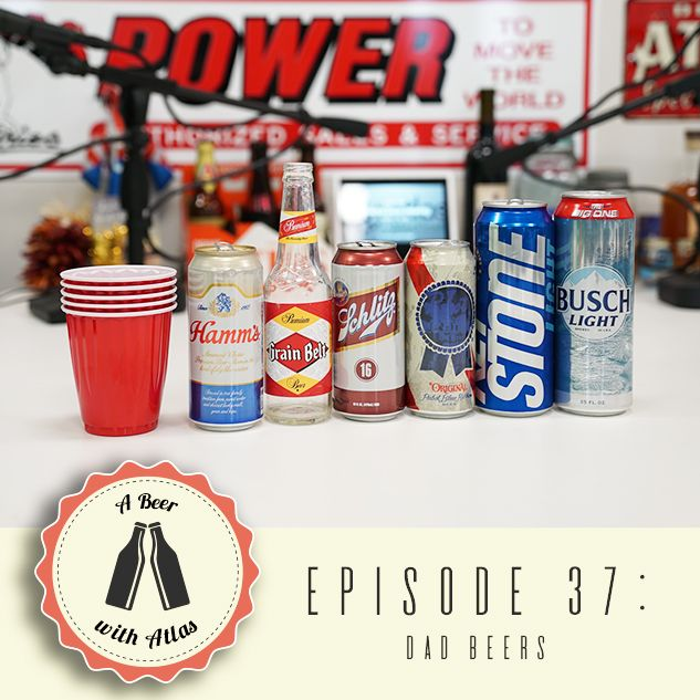 A Beer With Atlas #37 - Dad Beers