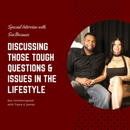 Show 32: Discussing those Tough Questions & Issues in the Lifestyle