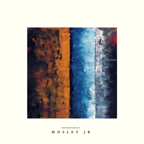 Mosley Jr - Nothing In Between EP