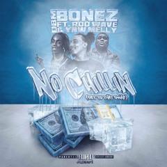 DBM Bonez - No Chillin feat. YNW Melly and Rod Wave