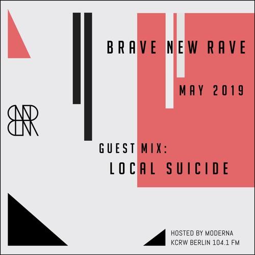 BNR Guest Mix: LOCAL SUICIDE