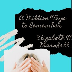 A Million Ways to Remember