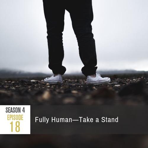 Season 4 Episode 18 - Fully Human: Take a Stand