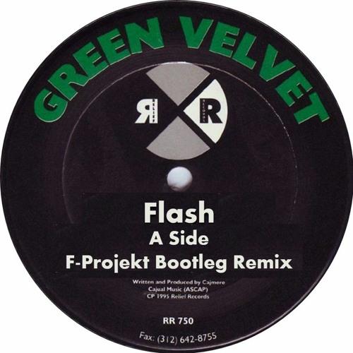 Green Velvet - Flash (F-Projekt Bootleg Remix) FREE DOWNLOAD by F