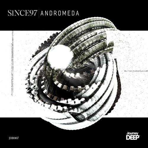 JDB007 // Since97 - Andromeda