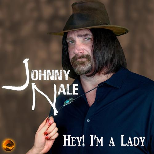 Johnny Nale -- Hey! I'm A Lady