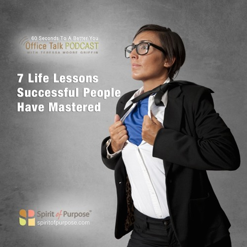 7 Life Lessons Successful People Have Mastered