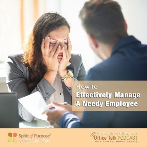 How To Manage That Needy Employee