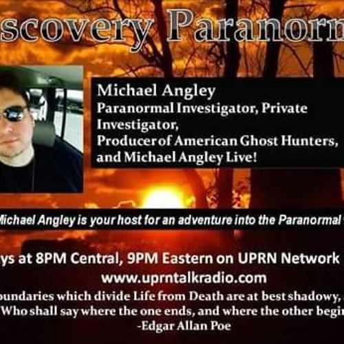 Discovery Paranormal w/ Michael Angley May 14 2019