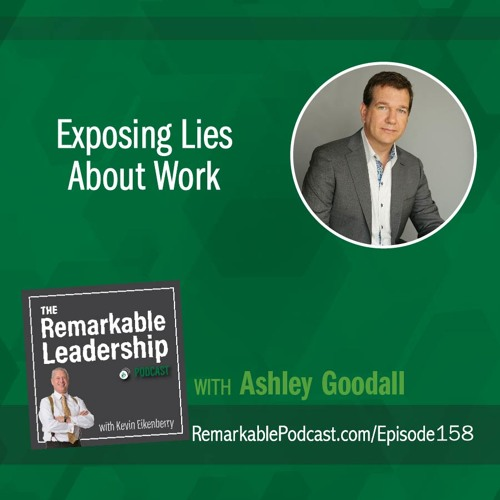 Exposing Lies About Work with Ashley Goodall