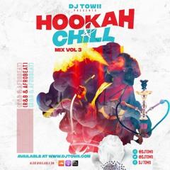 Hookah & Chill Mix Vol 3 (R&B, Afrobeat) - @djtowii