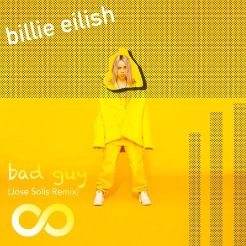 Billie Eilish - Bad Guy (Jose Solis Remix)