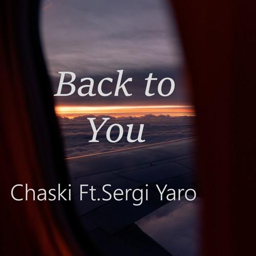 Back To You Ft. Sergi Yaro
