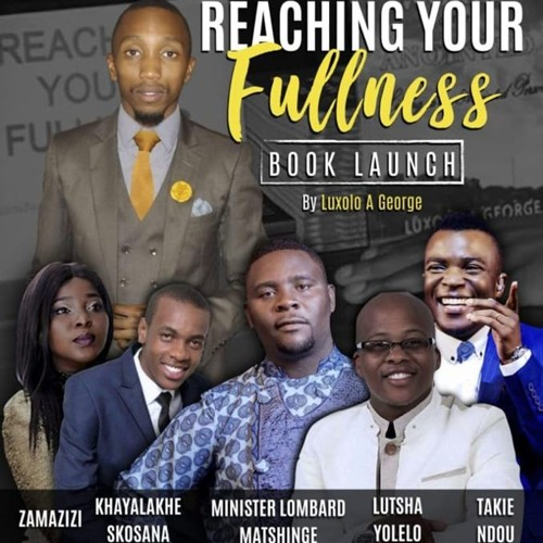 """Luxolo A. George talks about his new book """"Reaching Your Fullness"""""""