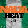 Download DJ Lyriks Presents Naija Heat 2019 Mp3