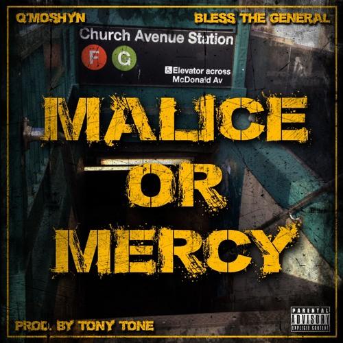 Malice or Mercy (feat. Q'moshyn)[prod. Tony Tone]