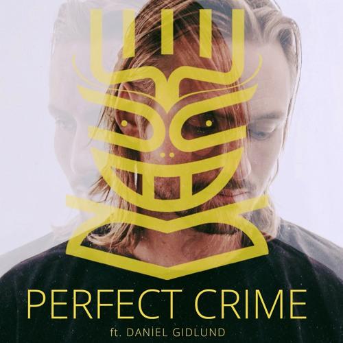 Perfect Crime (ft. Daniel Gidlund)