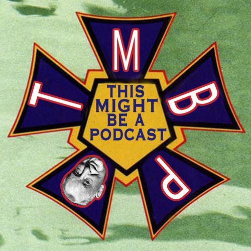BONUS: This Might Be A Podcast - Episode 28 - Hypnotist of Ladies