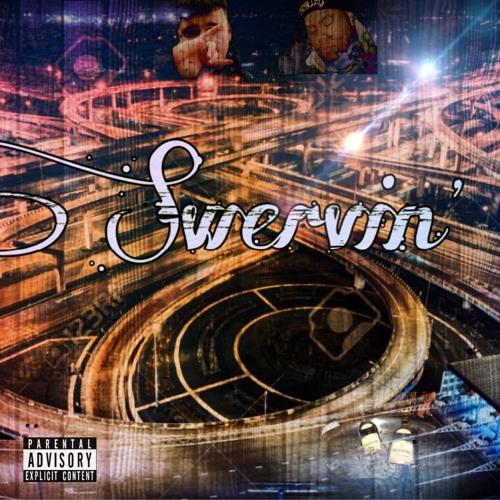 Swervin' ft. TBooze