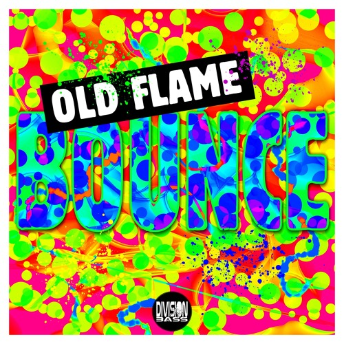 BOUNCE By Old Flame