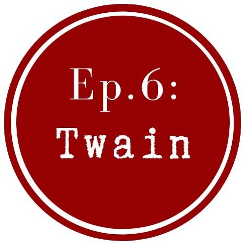 Get Lit Ep 6: Mark Twain