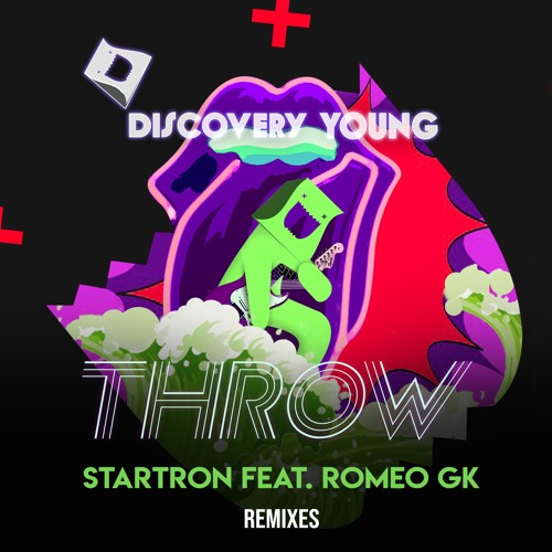 Startron feat. Romeo GK - Throw REMIXES  (Available May 29) [Discovery Young]