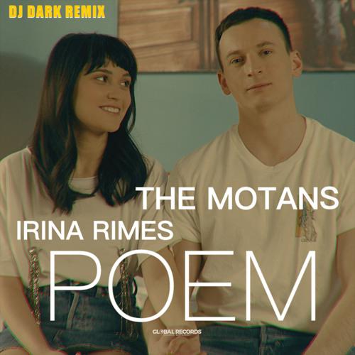 The Motans feat. Irina Rimes - POEM (Dj Dark Remix)