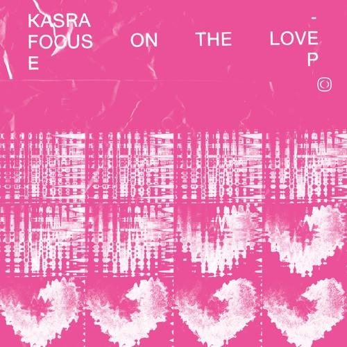 Kasra - Focus On The Love EP