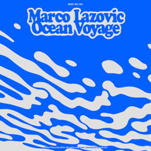 Marco Lazovic - Ocean Voyage (BEEFMC001)