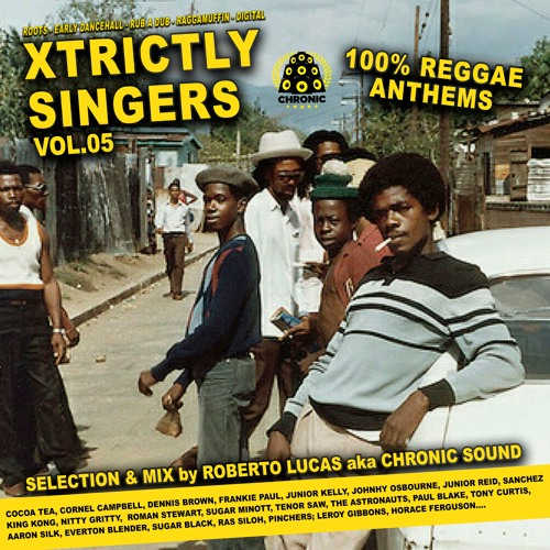 Xtrictly Singers vol. 05 - Top Voices - Reggae & Dancehall Mix by Chronic Sound