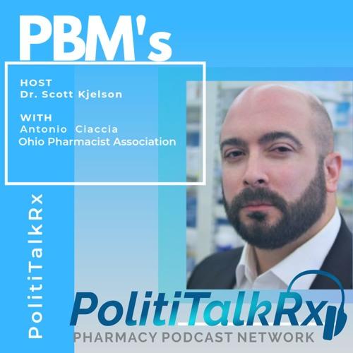 Antonio Ciaccia on PBMs - PolitiTalkRx - PPN Episode 810