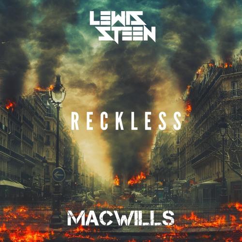 MacWills X Lewis Steen -Reckless ( Original Mix ) FREE DOWNLOAD