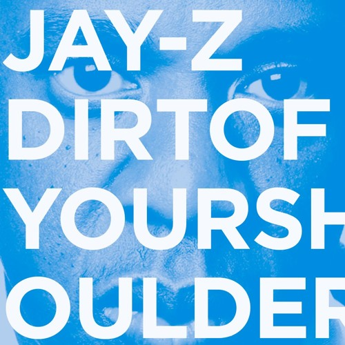 J▲y-Z - Dirt of your shoulders (Toni Shift Remix)