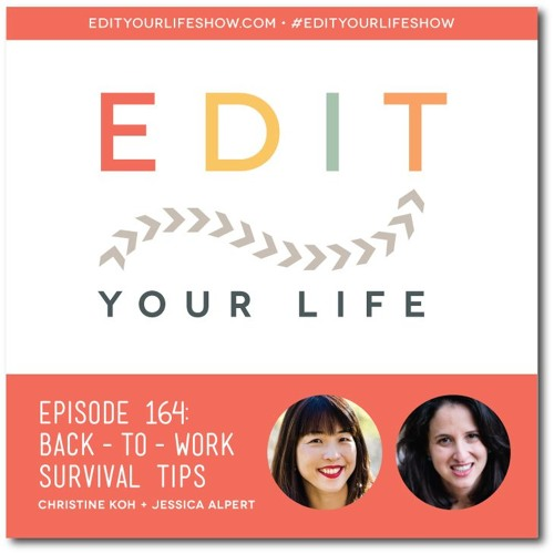Episode 164: Back-To-Work Survival Tips
