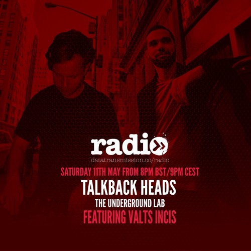 The Underground Lab with Talkback Heads Featuring Valts Incis