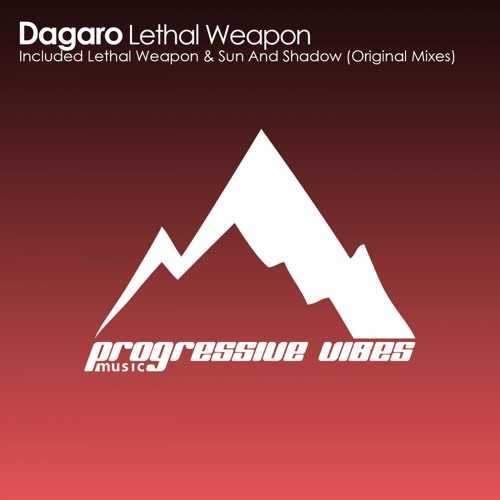 Dagaro - Lethal Weapon [Progressive Vibes Music - PVM013]