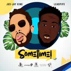 Leadpipe x Jus-Jay King - Sometime