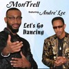 Download Montrell feat Andre Lee Let s Go Dancing Mp3