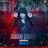 The Jawaani Song Rework Mix Deejay Sahil K Mp3