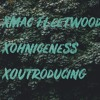 Mac Fleetwood X Ohniceness - Outroducing
