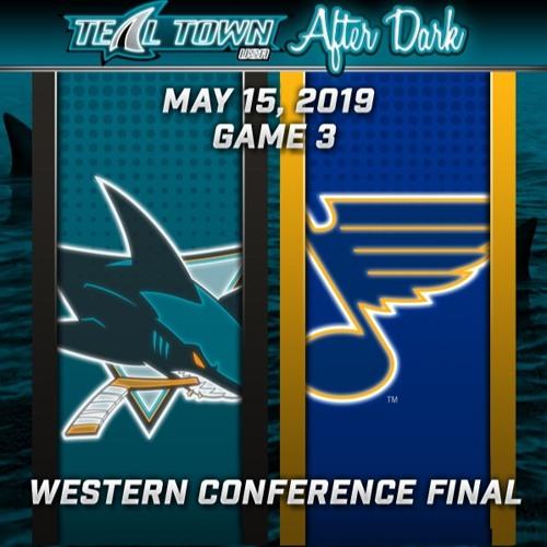 San Jose Sharks @ St Louis Blues GAME 3 - Teal Town After Dark (Postgame) - 5-15-2019