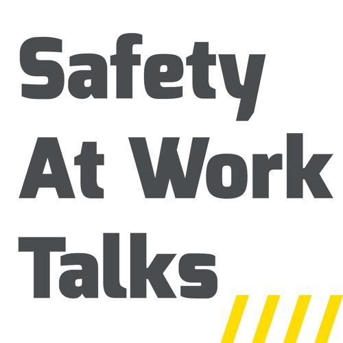 Safety At Work Talks - Episode 13