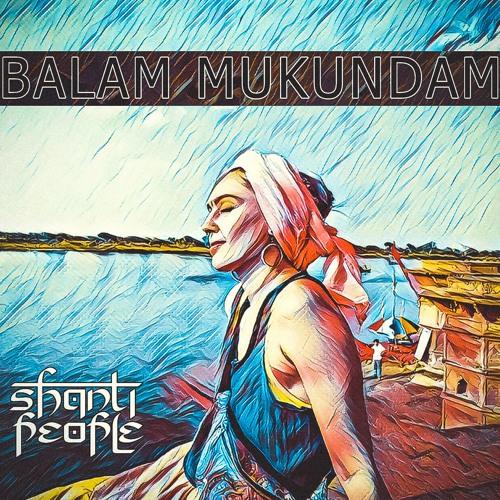 Shanti People - Balam Mukundam (Cut)