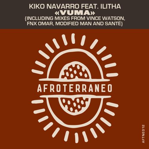 PREMIERE: KIKO NAVARRO Feat. ILITHA - Vuma (Dubstrumental Mix)