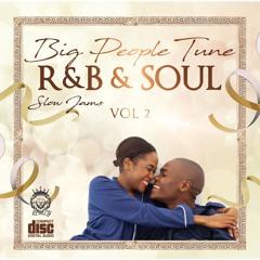 Big People Tune Vol 2 | Old School R&B & Soul Slow Jams Edition - @_DJRemzy