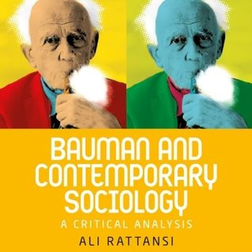 Bauman and contemporary sociology - an interview with Ali Rattansi