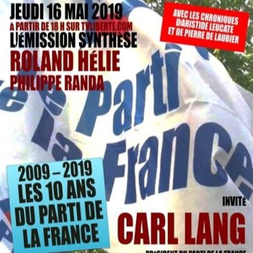Les 10 ans du Parti de la France - Synthèse avec le président du PDF Carl Lang 16/05/19