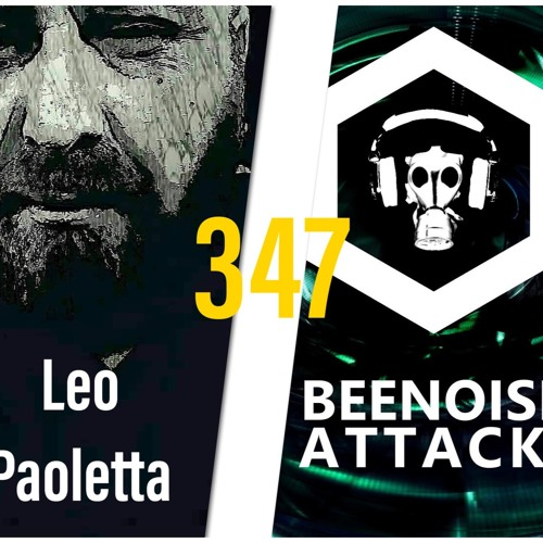 Beenoise Attack Episode 347 With Leo Paoletta