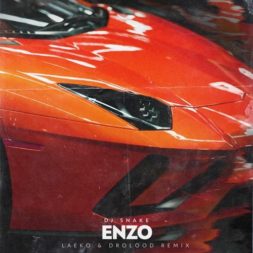 DJ Snake, Offset, 21 Savage, Sheck Wes & Gucci Mane - Enzo (Drolood & Laeko Remix)